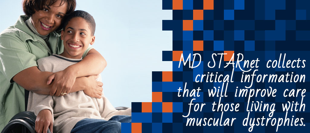 MD STARnet collects critical information that will improve care for those living with muscular dystrophies.